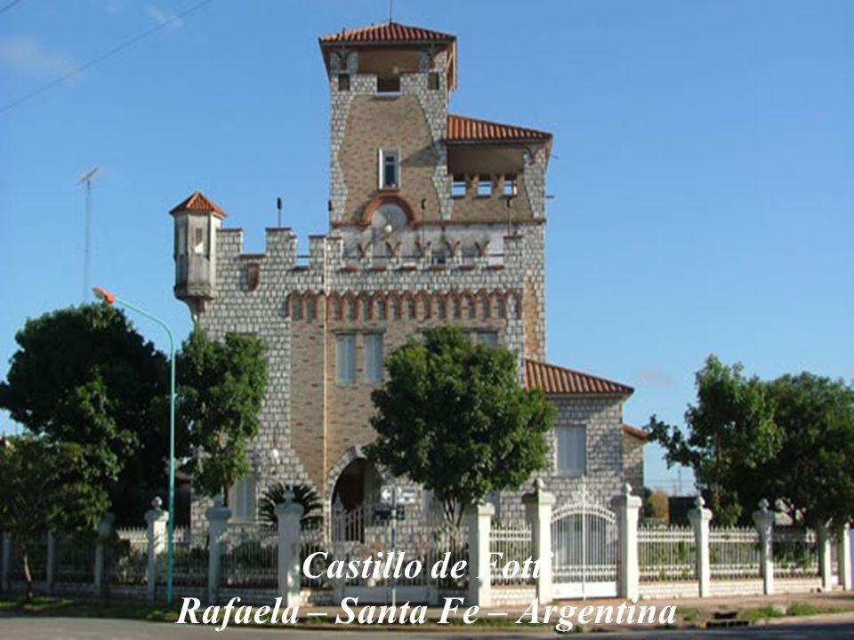 Castillo de Fotti Rafaela – Santa Fe – Argentina