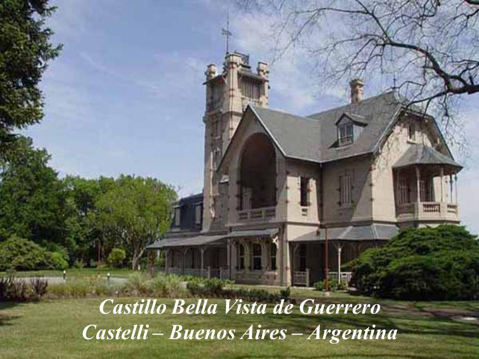 Castillo Bella Vista de Guerrero Castelli – Buenos Aires – Argentina