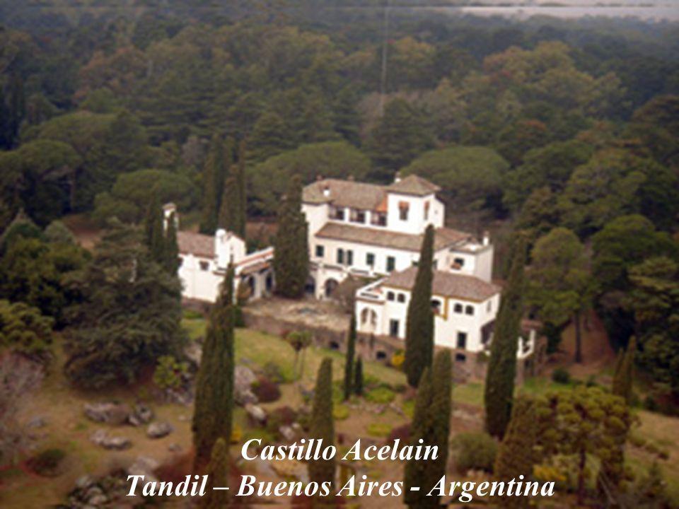 Castillo Acelain Tandil – Buenos Aires - Argentina