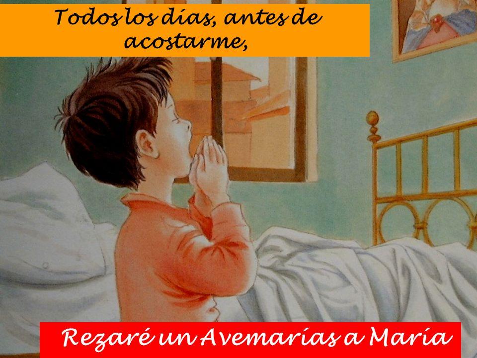 Rezaré un Avemarías a María Todos los días, antes de acostarme,