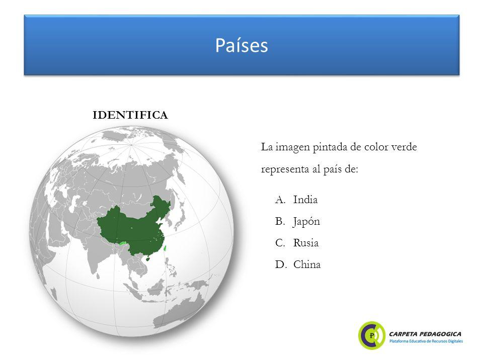 Países A.India B.Japón C.Rusia D.China IDENTIFICA La imagen pintada de color verde representa al país de: