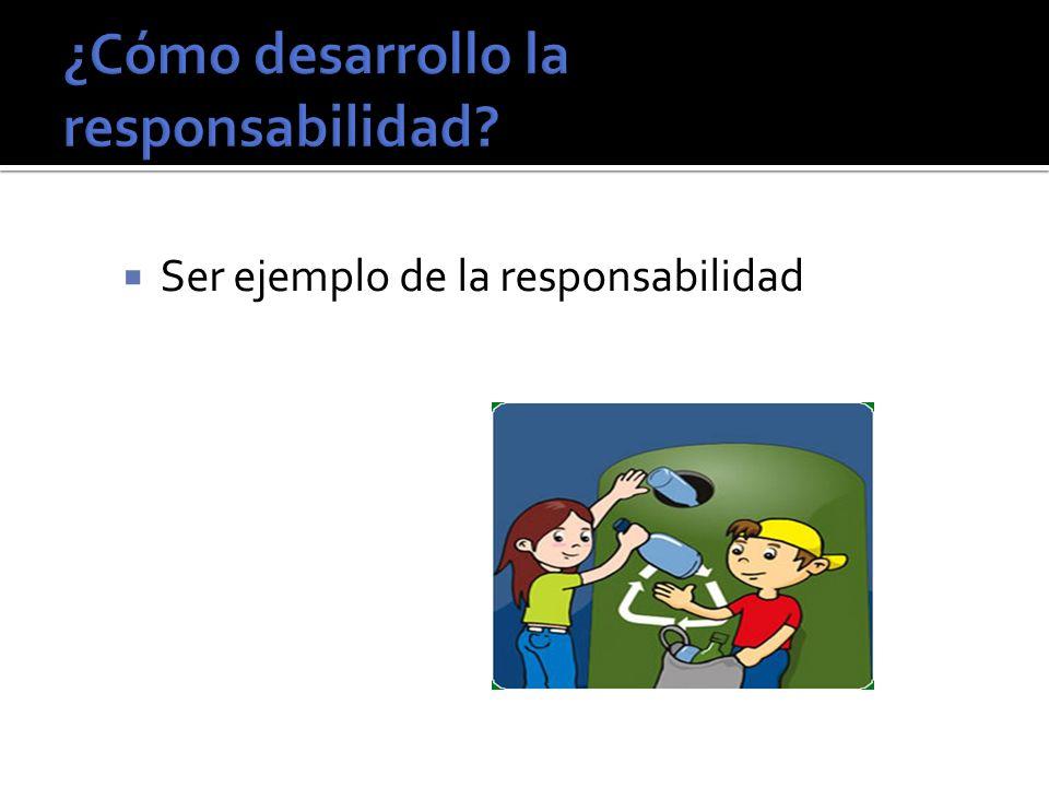 Ser ejemplo de la responsabilidad