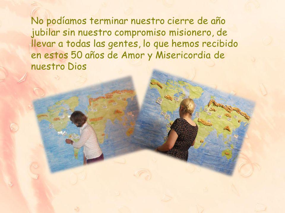 No podíamos terminar nuestro cierre de año jubilar sin nuestro compromiso misionero, de llevar a todas las gentes, lo que hemos recibido en estos 50 años de Amor y Misericordia de nuestro Dios