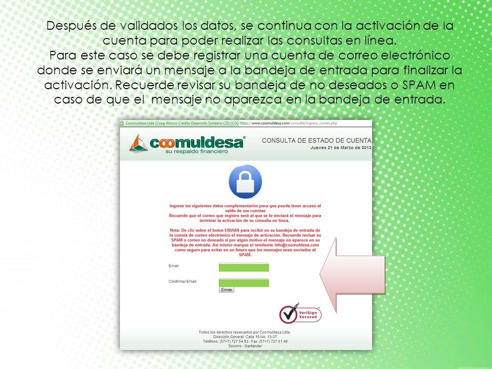 Después de validados los datos, se continua con la activación de la cuenta para poder realizar las consultas en línea. Para este caso se debe registra