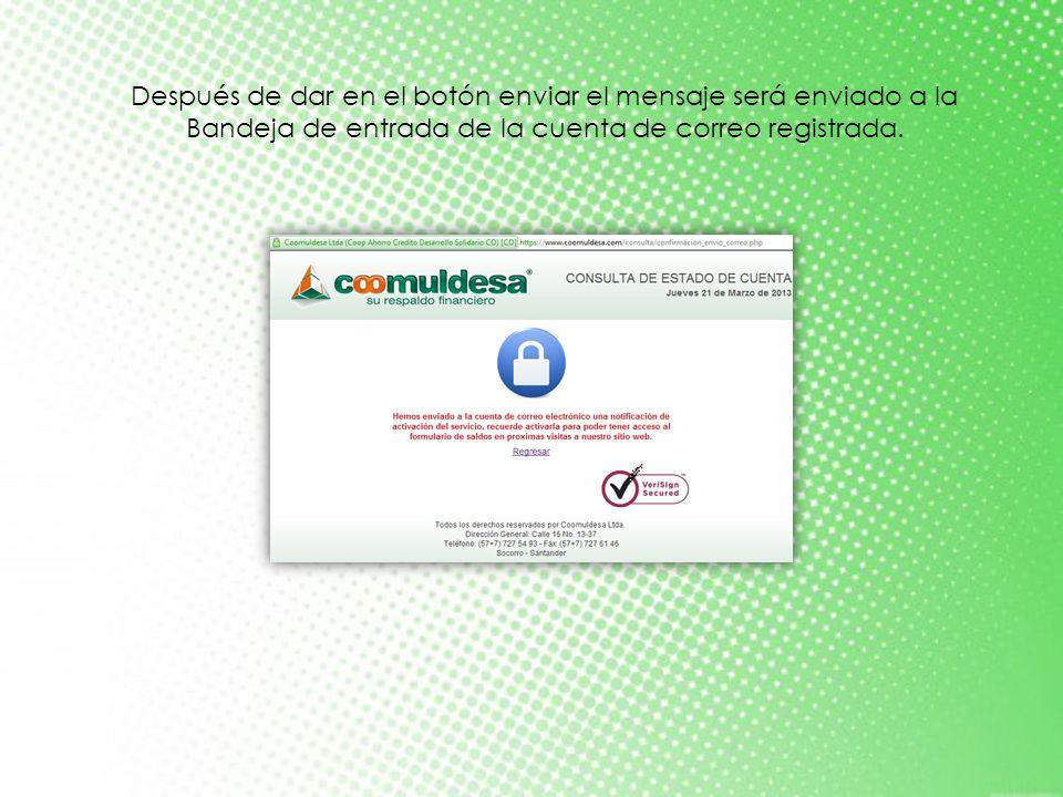 Después de dar en el botón enviar el mensaje será enviado a la Bandeja de entrada de la cuenta de correo registrada.