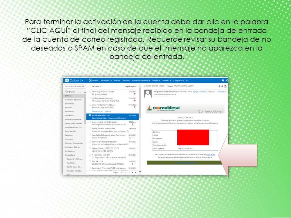 Para terminar la activación de la cuenta debe dar clic en la palabra CLIC AQUÍ al final del mensaje recibido en la bandeja de entrada de la cuenta de