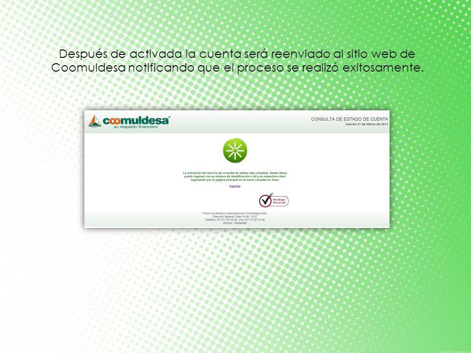 Después de activada la cuenta será reenviado al sitio web de Coomuldesa notificando que el proceso se realizó exitosamente.