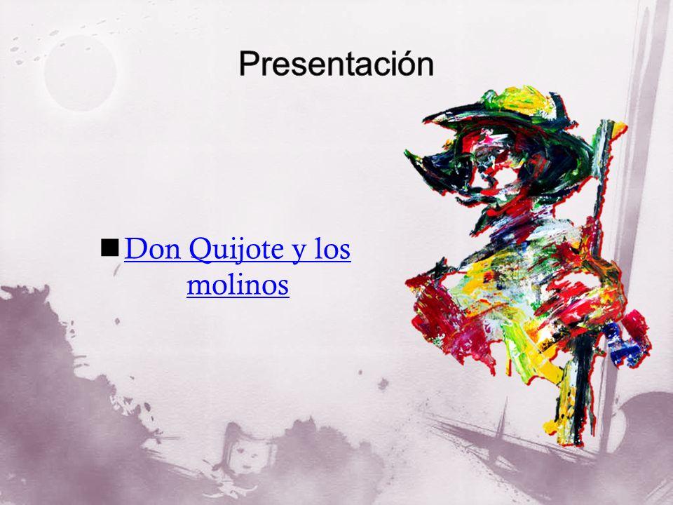 Don Quijote y los molinos Don Quijote y los molinos