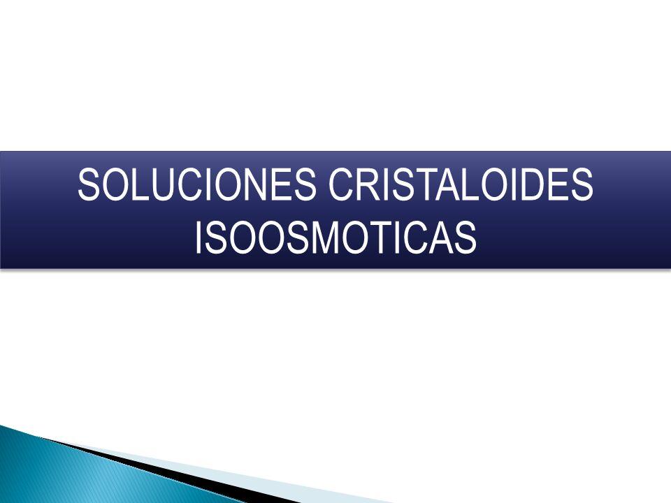 SOLUCIONES CRISTALOIDES ISOOSMOTICAS