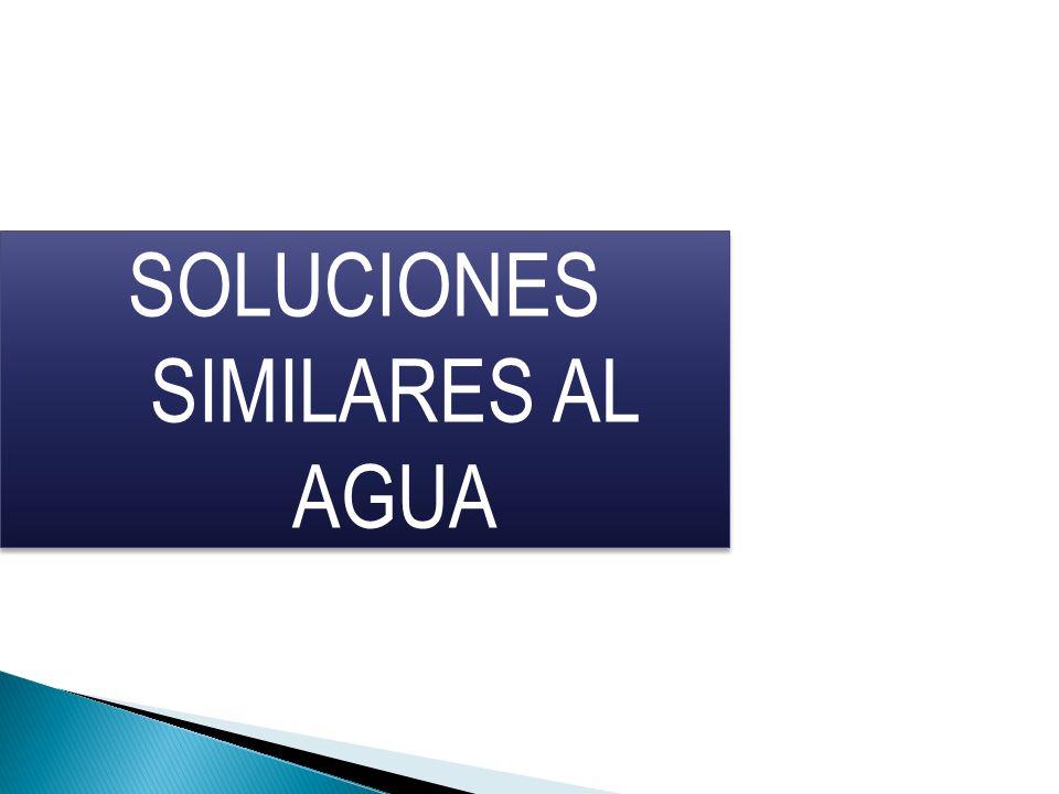 SOLUCIONES SIMILARES AL AGUA