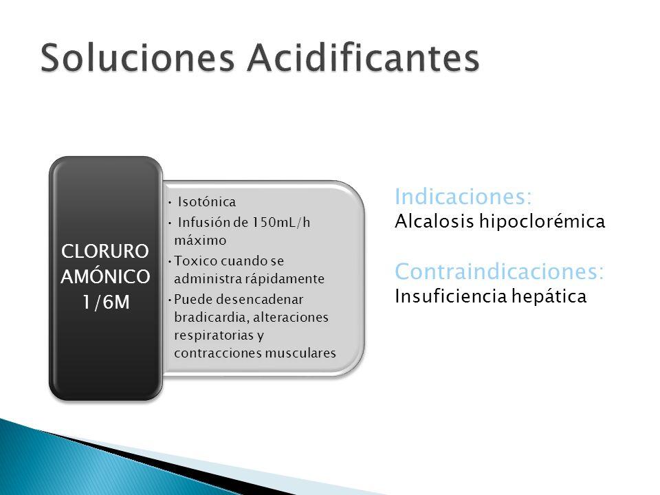 Isotónica Infusión de 150mL/h máximo Toxico cuando se administra rápidamente Puede desencadenar bradicardia, alteraciones respiratorias y contraccione