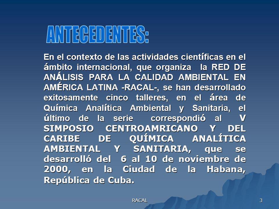 2 VI SIMPOSIO LATINOAMERICANO DE QUÍMICA ANALÍTICA AMBIENTAL Y SANITARIA II TALLER DE MICROBIOLOGÍA AMBIENTAL EN AMÉRICA LATINA Guatemala, 30 de agost