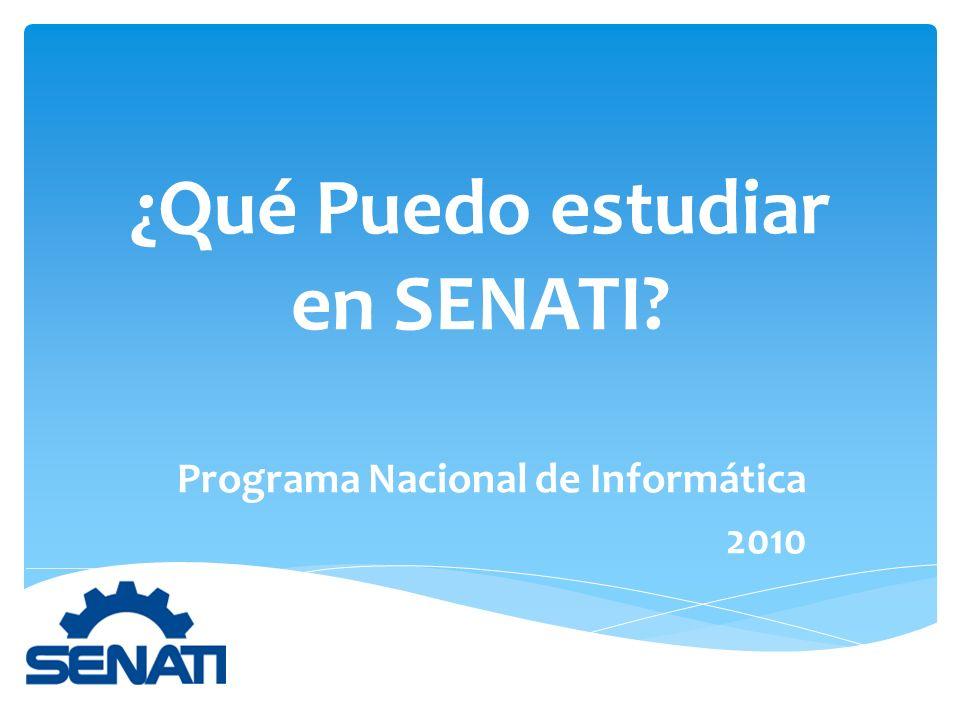 ¿Qué Puedo estudiar en SENATI? Programa Nacional de Informática 2010
