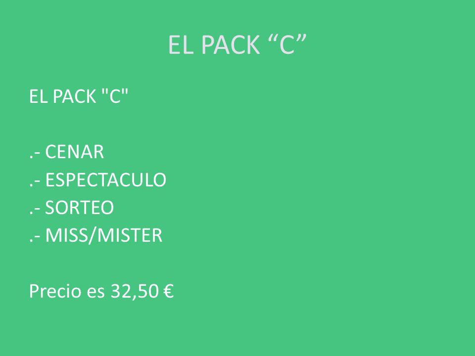 EL PACK B El Pack B .- El bus desde plaza de España de Vigo a Sta Mª de Oia.-Cenar.-Espectaculo.- Sorteo.- Miss/ Mister.- el bus desde Sta Mª de Oia a plaza de España de Vigo Precio es 40