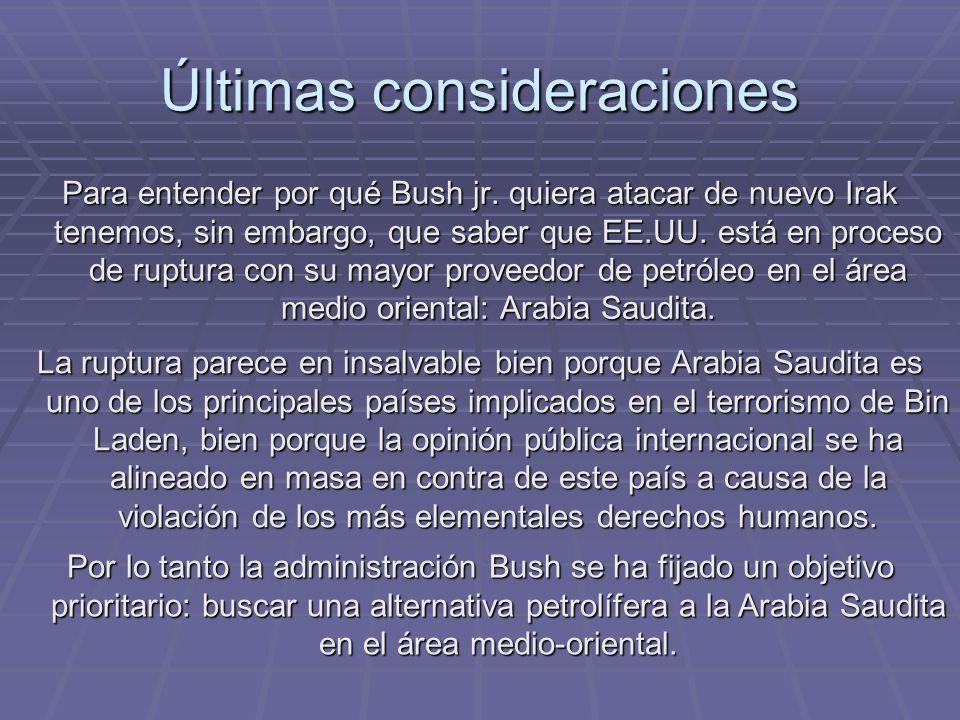 Últimas consideraciones Para entender por qué Bush jr.
