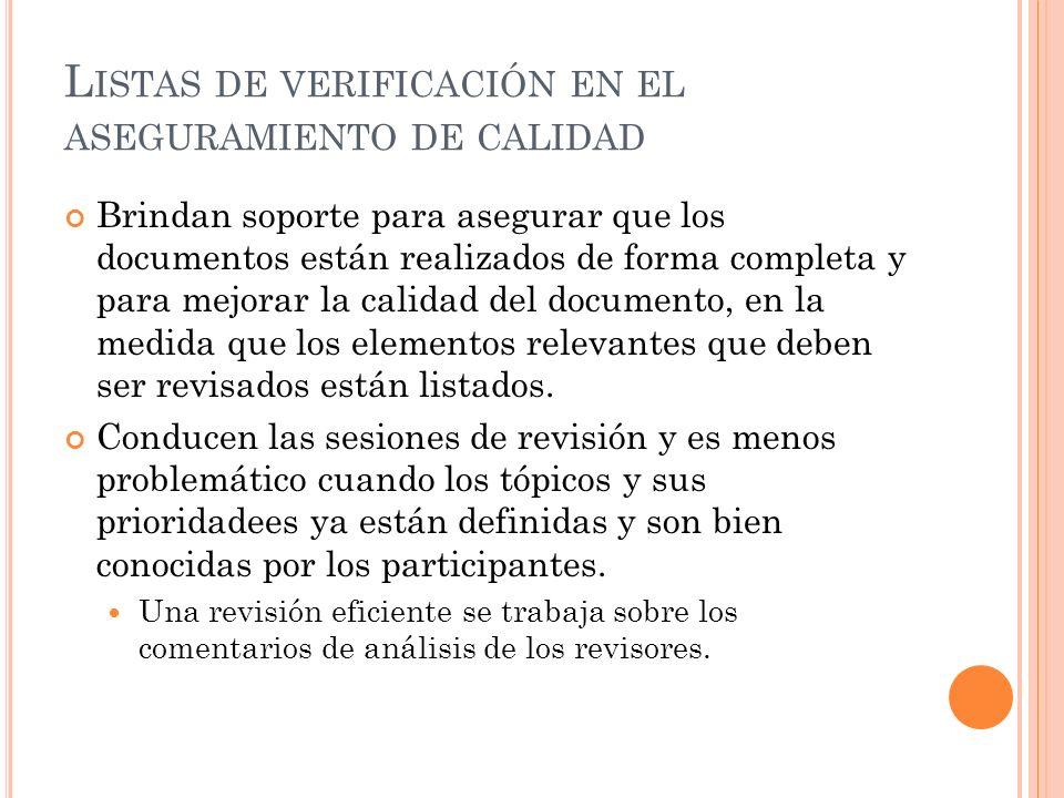 L ISTAS DE VERIFICACIÓN EN EL ASEGURAMIENTO DE CALIDAD Brindan soporte para asegurar que los documentos están realizados de forma completa y para mejo