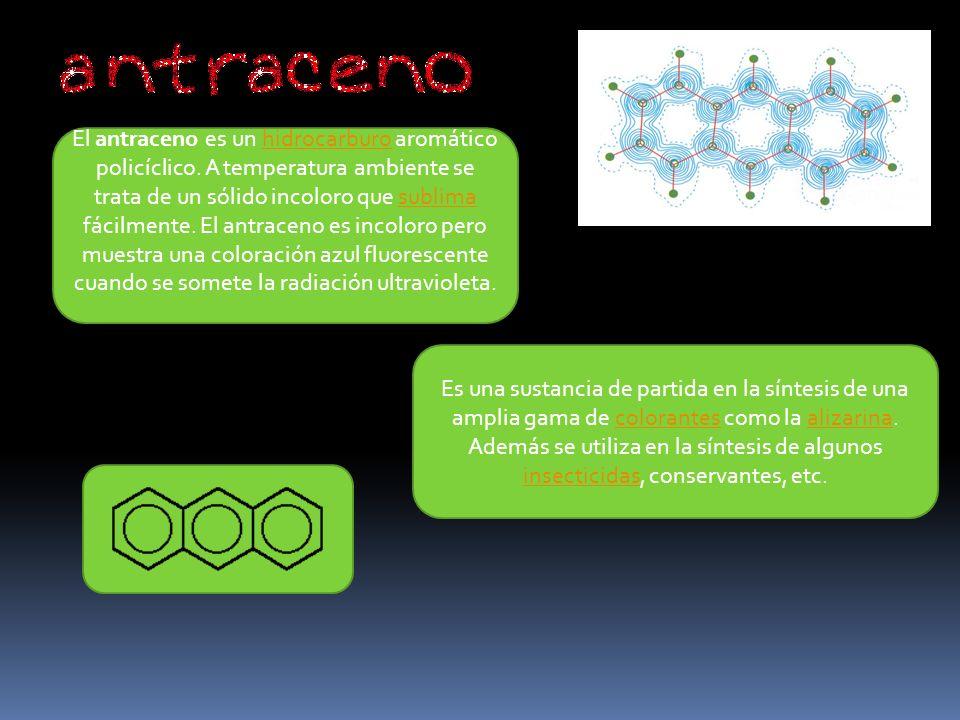 El antraceno es un hidrocarburo aromático policíclico.