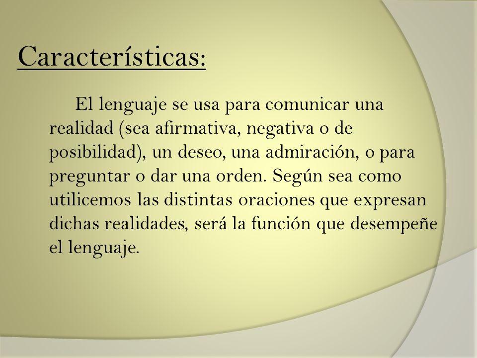Tipos de Funciones del Lenguaje El lenguaje tiene seis funciones: 1.