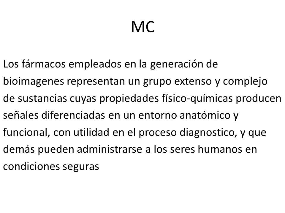 MC Los fármacos empleados en la generación de bioimagenes representan un grupo extenso y complejo de sustancias cuyas propiedades físico-químicas prod