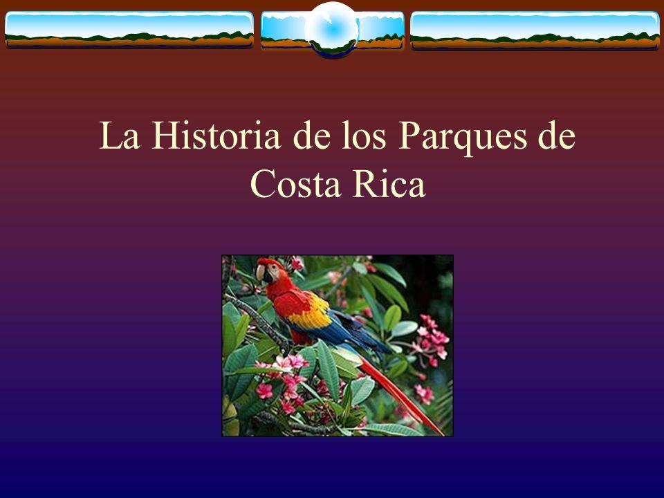 La Historia de los Parques de Costa Rica