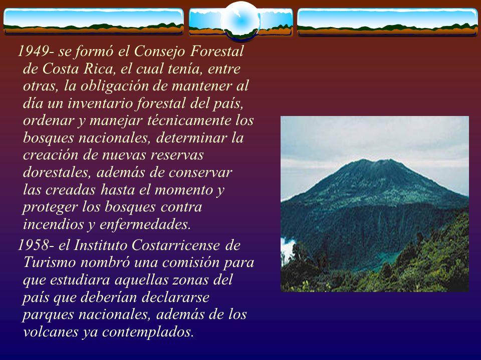 1958- el Instituto Costarricense de Turismo nombró una comisión para que estudiara aquellas zonas del país que deberían declararse parques nacionales,