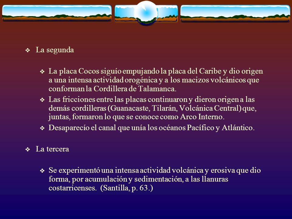 La segunda La placa Cocos siguío empujando la placa del Caribe y dio origen a una intensa actividad orogénica y a los macizos volcánicos que conforman