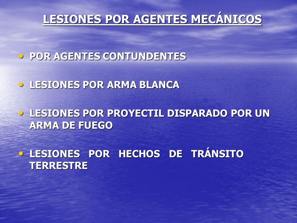 LESIONES POR AGENTES MECÁNICOS POR AGENTES CONTUNDENTES POR AGENTES CONTUNDENTES LESIONES POR ARMA BLANCA LESIONES POR ARMA BLANCA LESIONES POR PROYEC