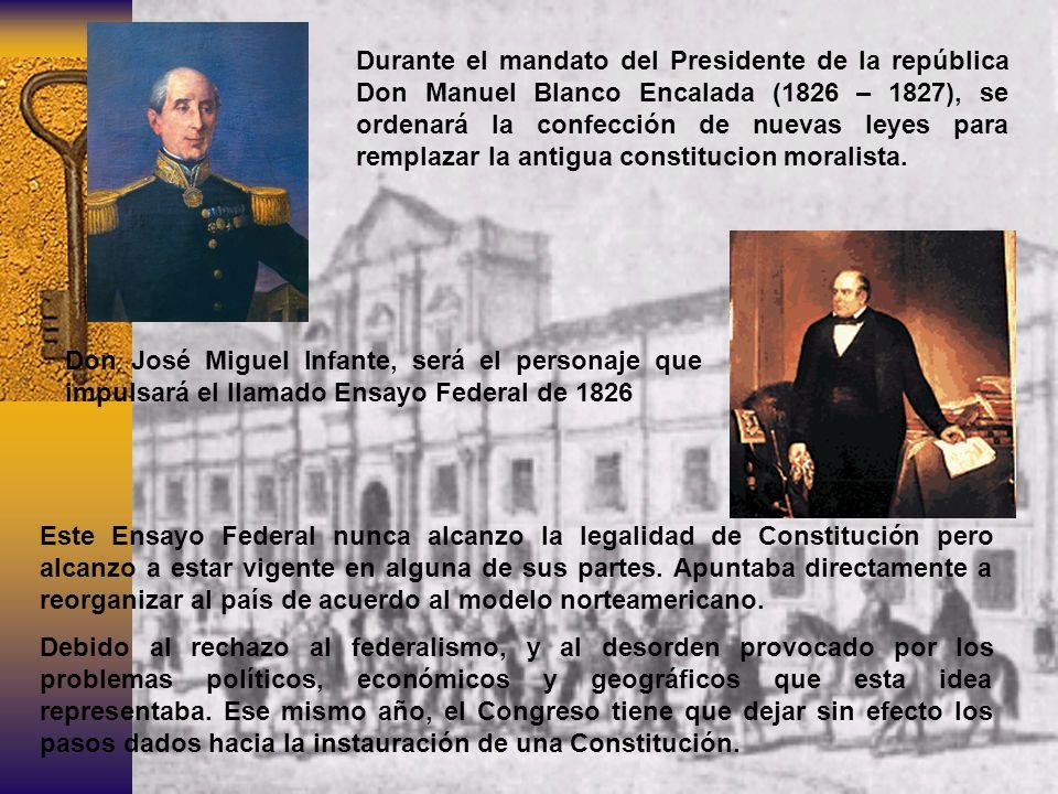 Durante el mandato del Presidente de la república Don Manuel Blanco Encalada (1826 – 1827), se ordenará la confección de nuevas leyes para remplazar l