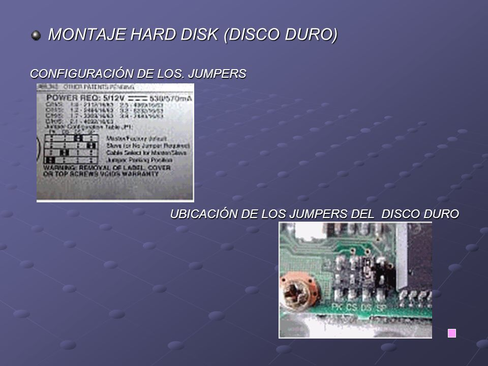 MONTAJE HARD DISK (DISCO DURO) CONFIGURACIÓN DE LOS.