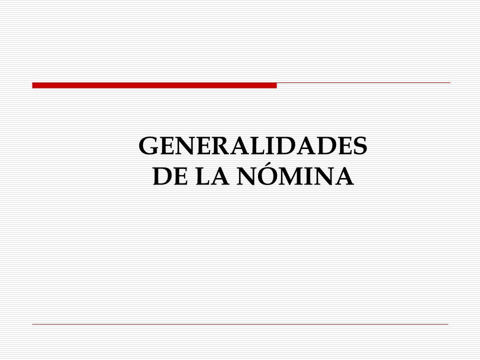 ELABORACIÓN DE UNA NÓMINA (ASPECTO CONTABLE Y FISCAL) C.P. GINA VÁZQUEZ VÁZQUEZ