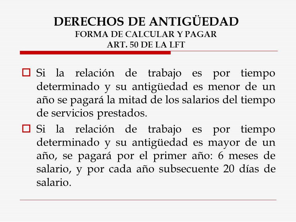 DERECHOS DE ANTIGÜEDAD Cuando el patrón no quiere aceptar el laudo pronunciado por la junta de conciliación y arbitraje (Art.
