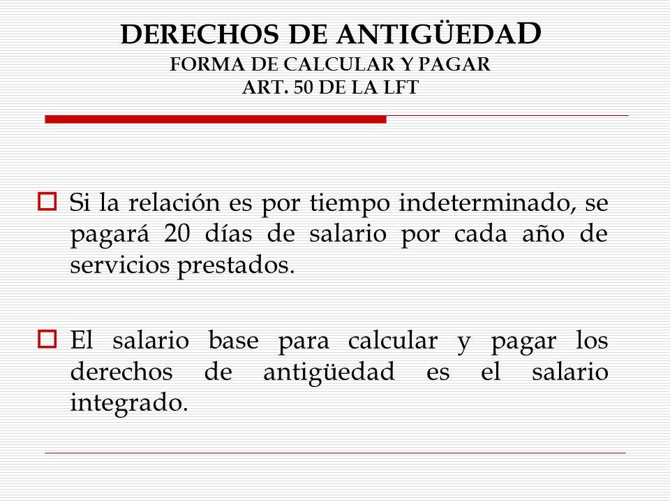 DERECHOS DE ANTIGÜEDAD FORMA DE CALCULAR Y PAGAR ART.