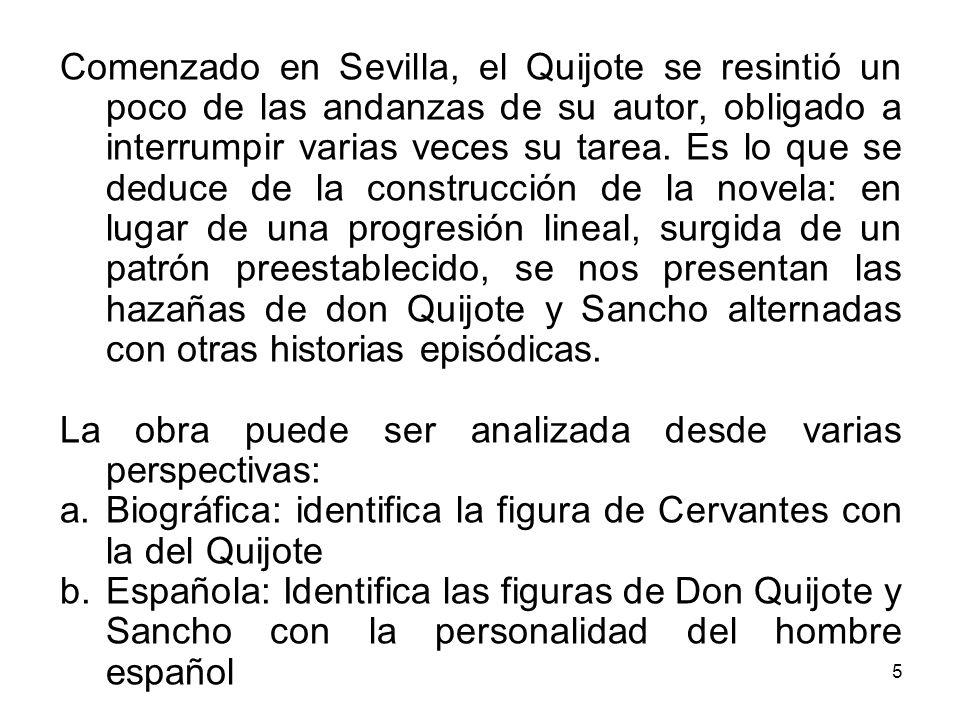 5 Comenzado en Sevilla, el Quijote se resintió un poco de las andanzas de su autor, obligado a interrumpir varias veces su tarea.