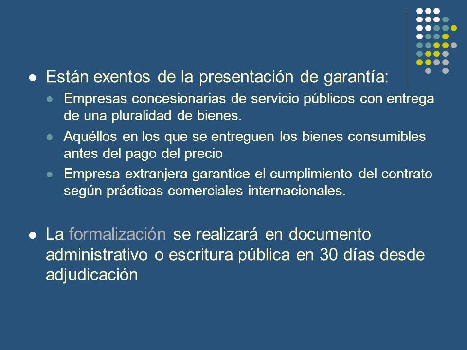 Están exentos de la presentación de garantía: Empresas concesionarias de servicio públicos con entrega de una pluralidad de bienes. Aquéllos en los qu