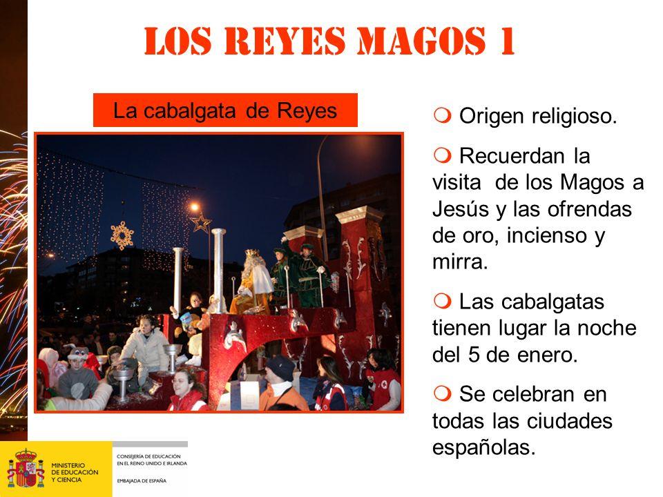 Los Reyes magos 2 Los Reyes Magos traen los regalos a los niños en España el 6 de enero.