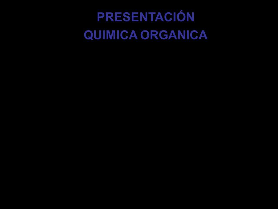 QUÍMICA ORGÁNICA Es la rama que estudia los compuestos del carbono.