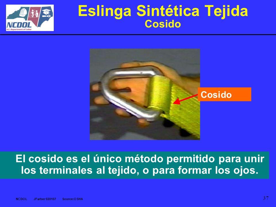 NCDOL JFarber 020107 Source:OSHA 37 El cosido es el único método permitido para unir los terminales al tejido, o para formar los ojos. Eslinga Sintéti