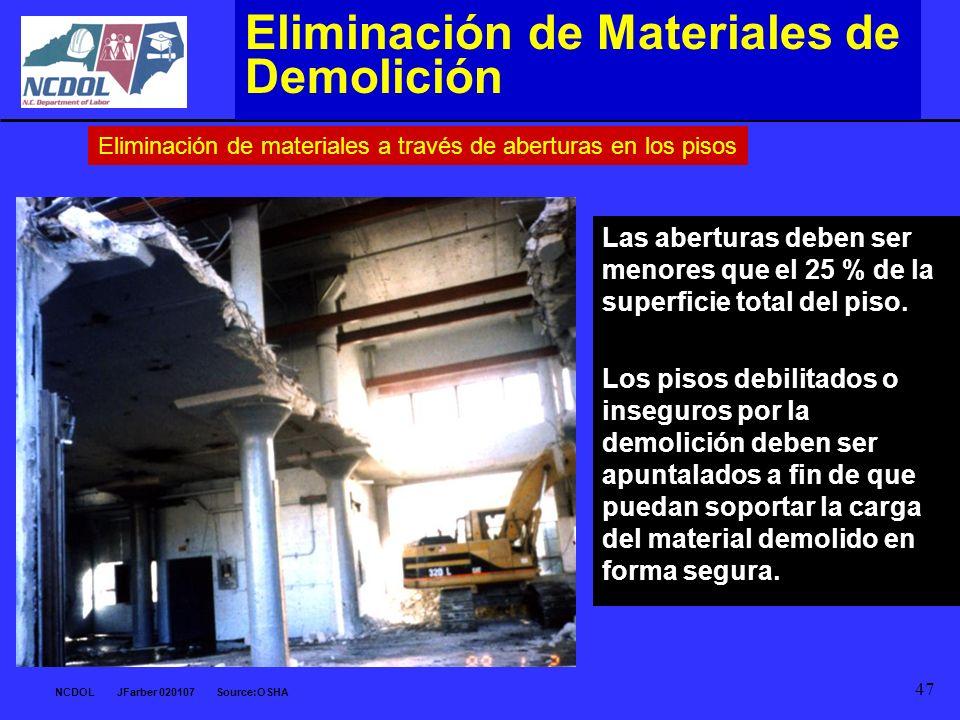 NCDOL JFarber 020107 Source:OSHA 47 Eliminación de Materiales de Demolición Las aberturas deben ser menores que el 25 % de la superficie total del pis