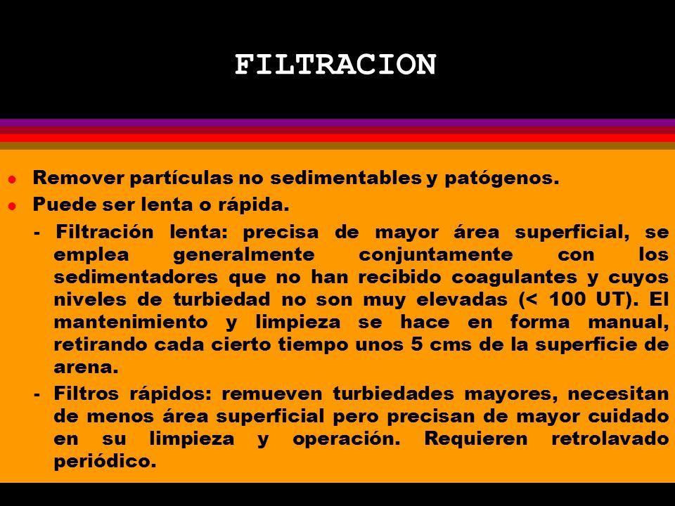 FILTRACION l Remover partículas no sedimentables y patógenos.