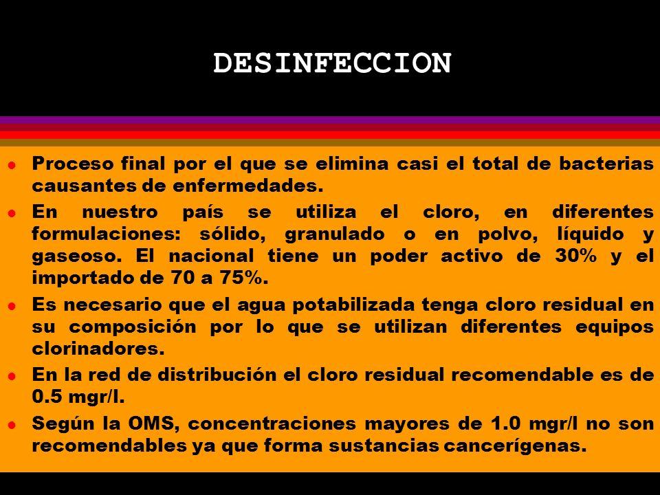 DESINFECCION l Proceso final por el que se elimina casi el total de bacterias causantes de enfermedades.