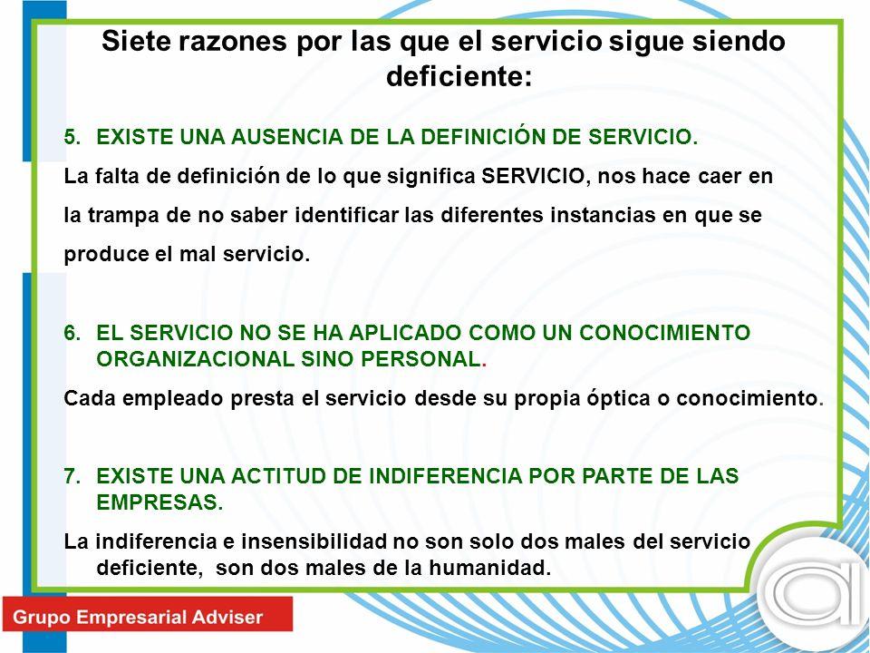 Siete razones por las que el servicio sigue siendo deficiente: 5.EXISTE UNA AUSENCIA DE LA DEFINICIÓN DE SERVICIO. La falta de definición de lo que si