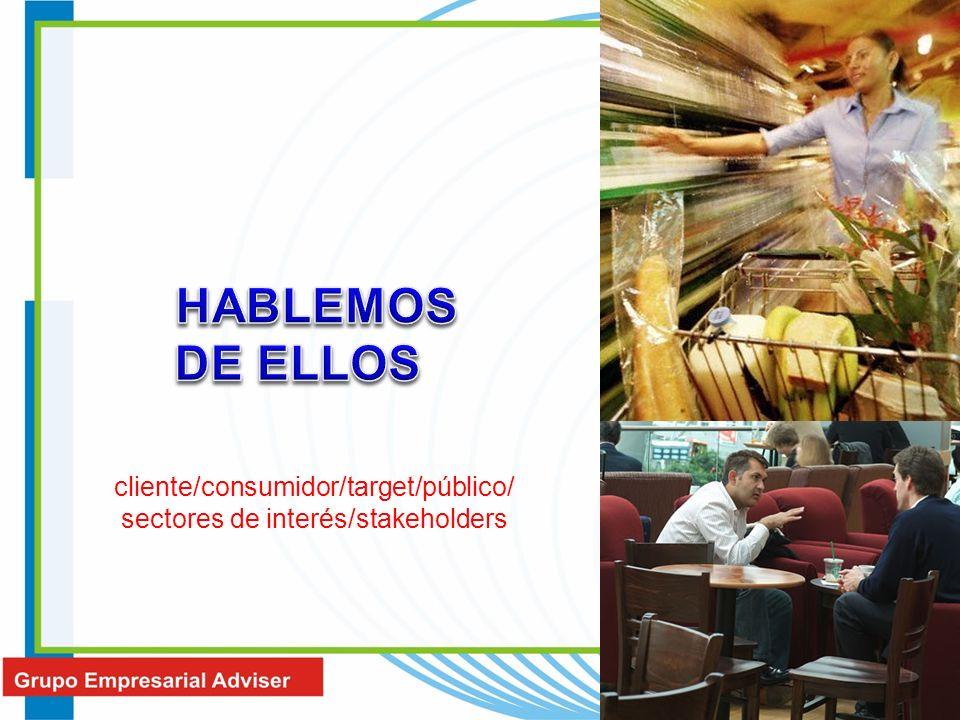 cliente/consumidor/target/público/ sectores de interés/stakeholders