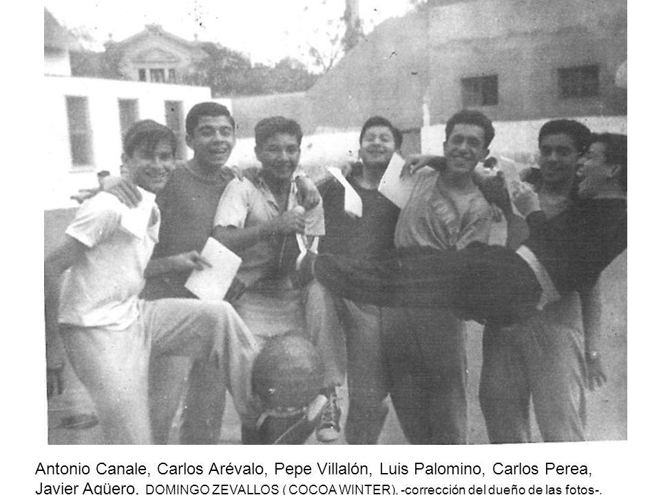 Antonio Canale, Carlos Arévalo, Pepe Villalón, Luis Palomino, Carlos Perea, Javier Agüero, DOMINGO ZEVALLOS ( COCOA WINTER), -corrección del dueño de