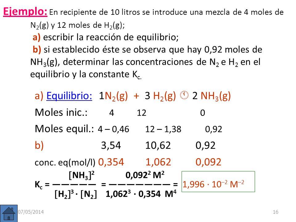 Significado de K c El valor de K c proporciona información del progreso de la reacción y su rendimiento. K c grande: equilibrio desplazado hacia la de