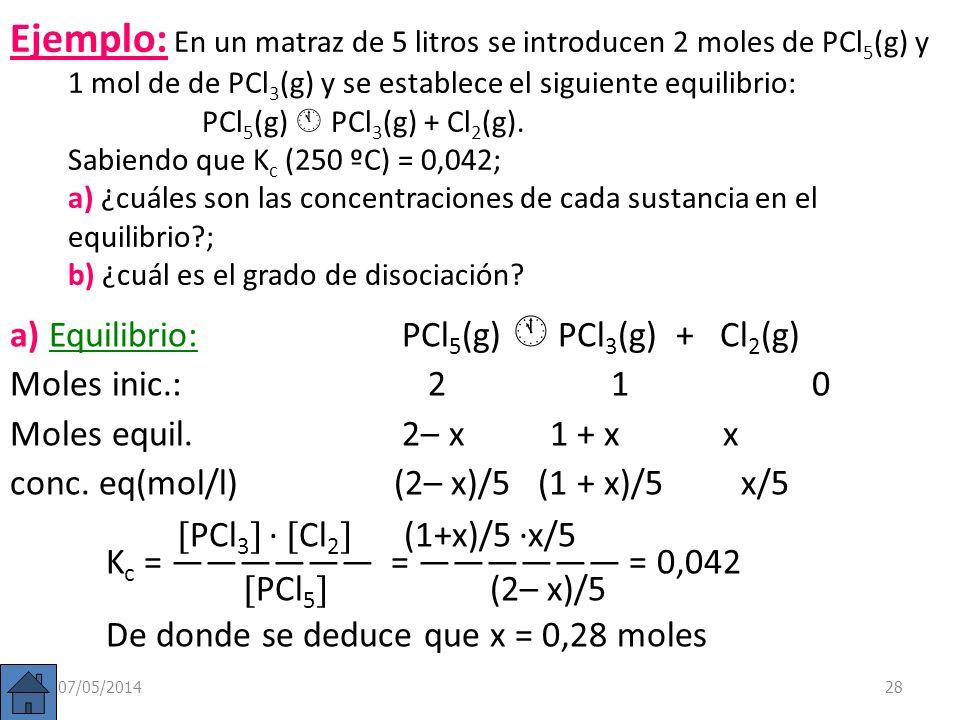 Grado de disociación ( ). En reacciones con un único reactivo que se disocia en dos o más. Es la fracción de un mol que se disocia (tanto por 1). En c
