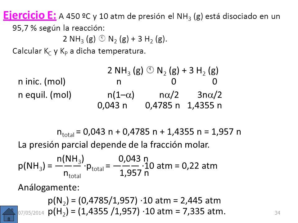 07/05/201433 Como = 0,276 PCl 5 = 0,4 mol/l · (1– 0,276) = 0,29 mol/l PCl 3 = 0,4 mol/l · 0,276 = 0,11 mol/l Cl 2 = 0,4 mol/l · 0,276 = 0,11 mol/l n(P