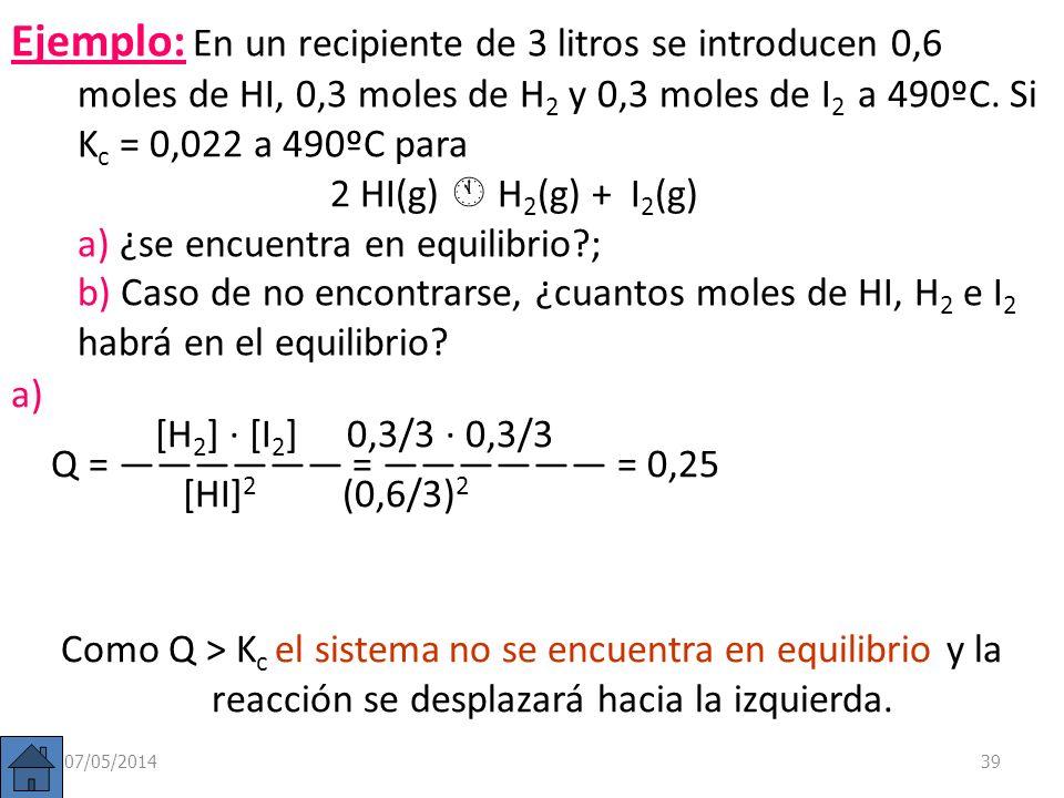 Cociente de reacción (Q) Si Q = K c entonces el sistema está en equilibrio. Si Q < K c el sistema evolucionará hacia la derecha, es decir, aumentarán