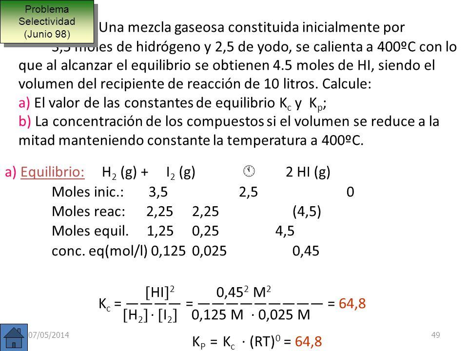 07/05/201448 Este desplazamiento del equilibrio hacia donde menos moles haya al aumentar la presión es válido y generalizable para cualquier equilibri