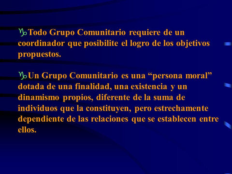 gTodo Grupo Comunitario requiere de un coordinador que posibilite el logro de los objetivos propuestos.