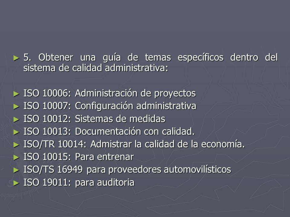 5. Obtener una guía de temas específicos dentro del sistema de calidad administrativa: 5. Obtener una guía de temas específicos dentro del sistema de